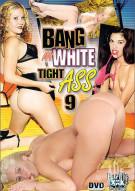 Bang My White Tight Ass 9 Porn Movie