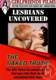Lesbians Uncovered: The Naked Truth! Porn Movie