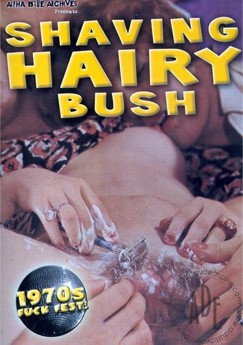 Shaving Hairy Bush