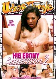His Ebony Addiction 2 Movie