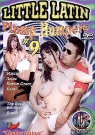 Little Latin Plump Humpers 9 Porn Movie