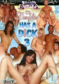 My Daughter Has A Dick 3 Porn Movie