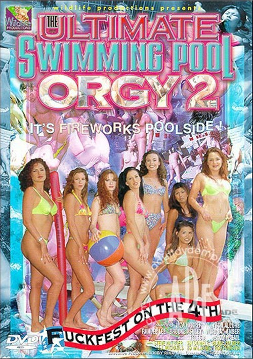 adult pool orgy - Ultimate Swimming Pool Orgy 2, The