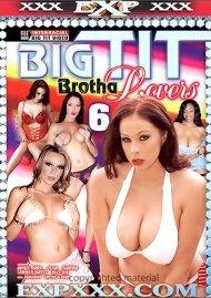 Big Tit Brotha Lovers 6 Porn Movie