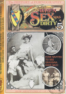 When Sex Was Dirty Vol. 5 Porn Video