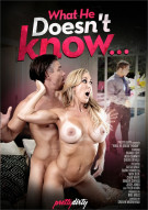 What He Doesnt Know . . . Porn Movie