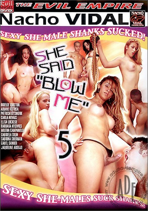 "She Said ""Blow Me"" 5"