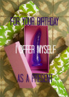 For Your Birthday I Offer Myself As A Present Boxcover