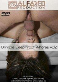 Ultimate Deepthroat Whores Vol. 2 Porn Video