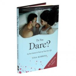 Do You Dare: 65 Sex Games to Heat Up Your Sex Life Sex Toy