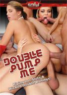 Double Pump Me Porn Movie