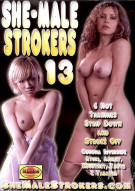 She-Male Strokers 13 Porn Movie