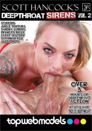 Deepthroat Sirens Vol. 2 HD porn video from Top Web Models.