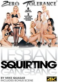 Lesbian Squirting Gangbang porn video from Zero Tolerance Ent.