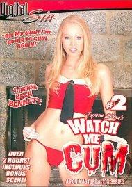 Watch Me Cum #2 Porn Movie
