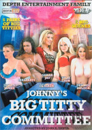 Johnnys Big Titty Committee Porn Movie