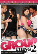 Were Into The Group Thing 2 Porn Movie