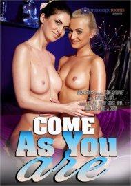 Come As You Are Porn Movie