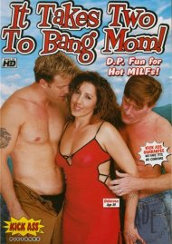 It Takes Two To Bang Mom! Porn Video