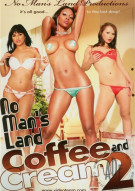 No Man's Land: Coffee and Cream 2 Porn Video