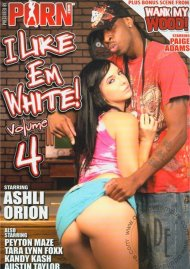 I Like Em White! Vol. 4 Porn Movie