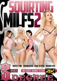 Squirting MILFs 2 porn DVD from 3rd Degree.
