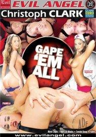 Gape Em All  Porn Movie