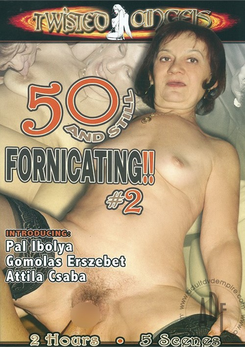 50 and still fornicating part 2 8