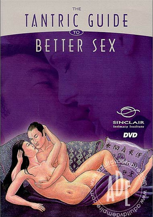 Tantric Guide to Better Sex, The