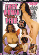 Every Woman Wants a Penis 6 Porn Movie