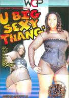 U Big Sexy Thang! Porn Movie