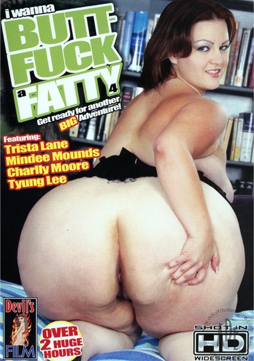 Fatty Fuck - I Wanna Butt-Fuck A Fatty 4