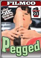 Pegged Porn Movie