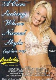 Cum Sucking Whore Named Shyla, A Porn Movie