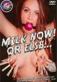 Milk Now! Or Else... Porn Video