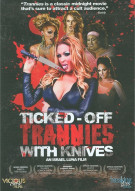 Ticked-Off Trannies With Knives Movie