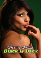 Ghetto Girls: Black Is Back Porn Video