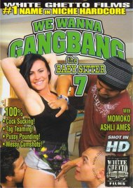 We Wanna Gangbang The Baby Sitter 7 Porn Video