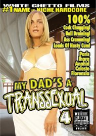 My Dads A Transsexual 4 Porn Movie