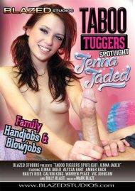 Taboo Tuggers Spotlight: Jenna Jaded Porn Movie