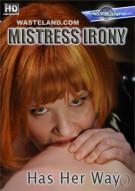 Mistress Irony Has Her Way Porn Video