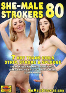 She-Male Strokers 80 Porn Movie