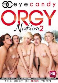 Orgy Nation 2 Porn Movie