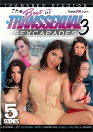 Best Of Transsexual Sexcapades 3, The Movie