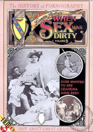 When Sex Was Dirty Vol. 9 Porn Movie