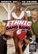 Ethnic Gang Bang 6 Porn Movie