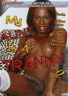 My Aunt Is A Tranny 2 Porn Movie