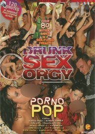 Drunk Sex Orgy: Porno Pop Porn Video