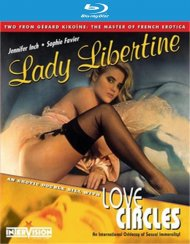 Lady Libertine / Love Circles Blu-ray porn movie from CAV.