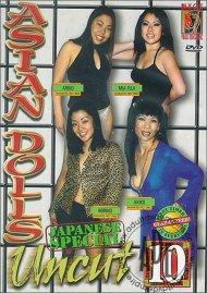 Asian Dolls Uncut Vol. 10 Porn Movie